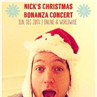 Nick's Christmas Bonanza Concert!