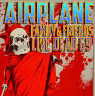 THE AIRPLANE FAMILY & FRIENDS + Live Dead 69 at Daryl's House Club