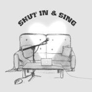 ShutInandSing