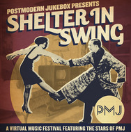 """Shelter In Swing"" (DAY 2) - A Postmodern Jukebox Virtual Music Festival"