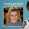 Reading the Room with Psychic Tracey!