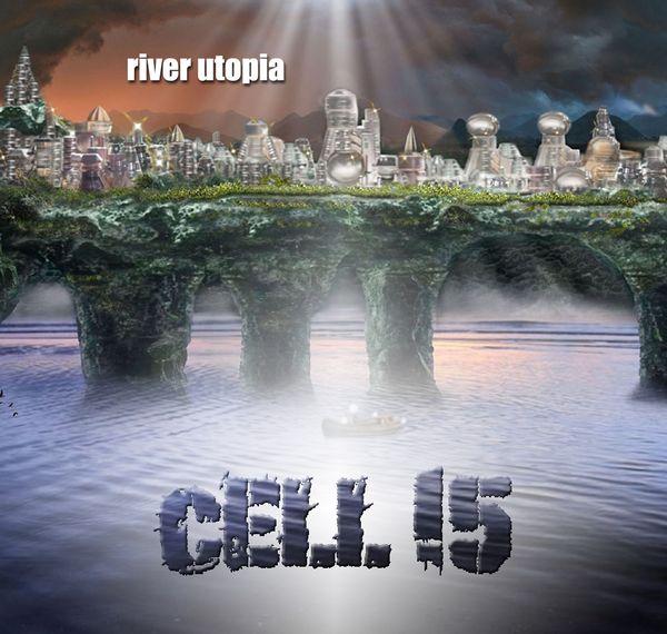 Cell 15   river utopia album art