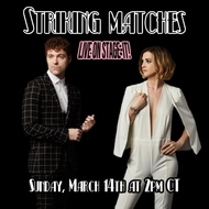 Striking Matches Live at Home